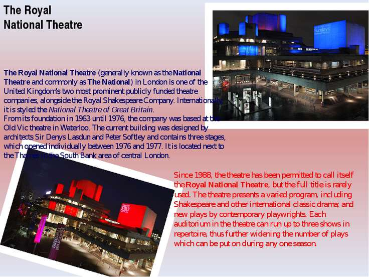 Since 1988, the theatre has been permitted to call itself the Royal National ...