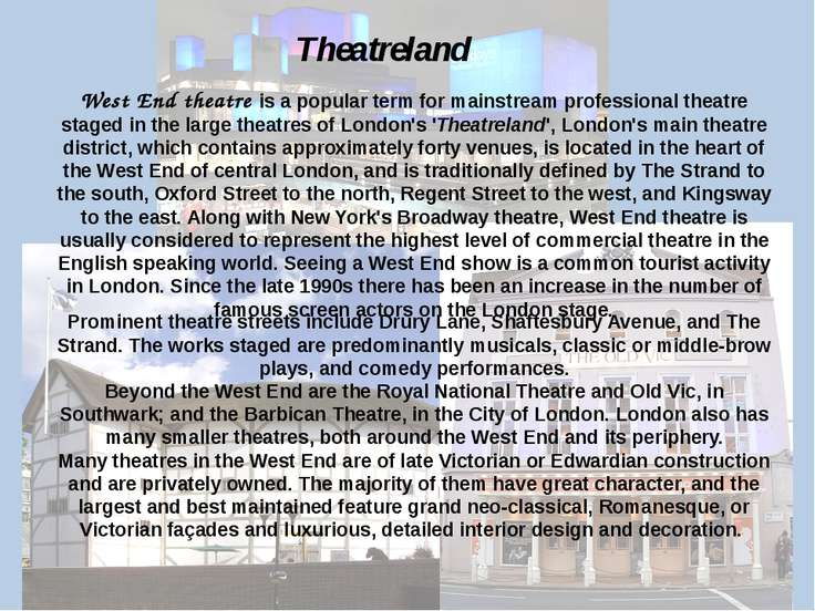 Prominent theatre streets include Drury Lane, Shaftesbury Avenue, and The Str...