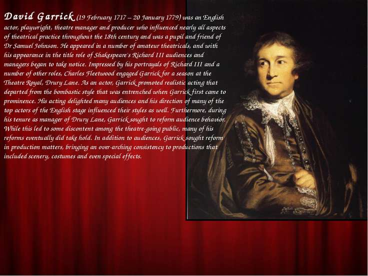 David Garrick (19 February 1717 – 20 January 1779) was an English actor, play...