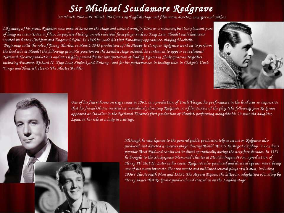 Like many of his peers, Redgrave was most at home on the stage and viewed wor...