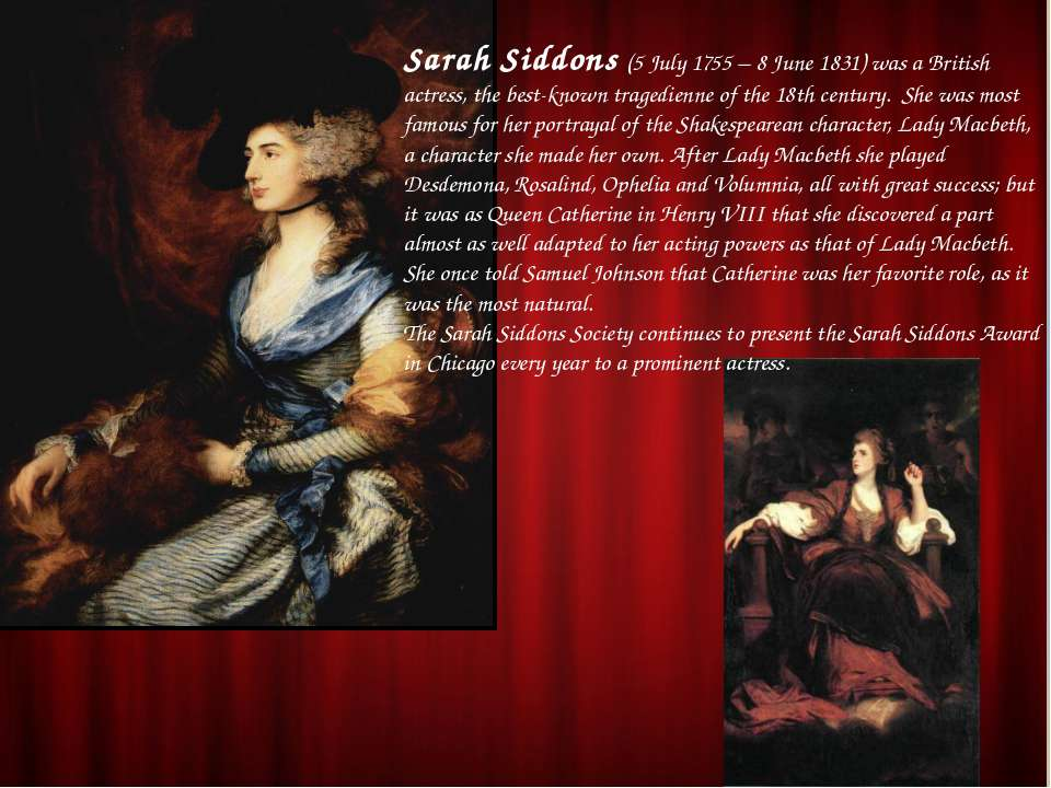 Sarah Siddons (5 July 1755 – 8 June 1831) was a British actress, the best-kno...