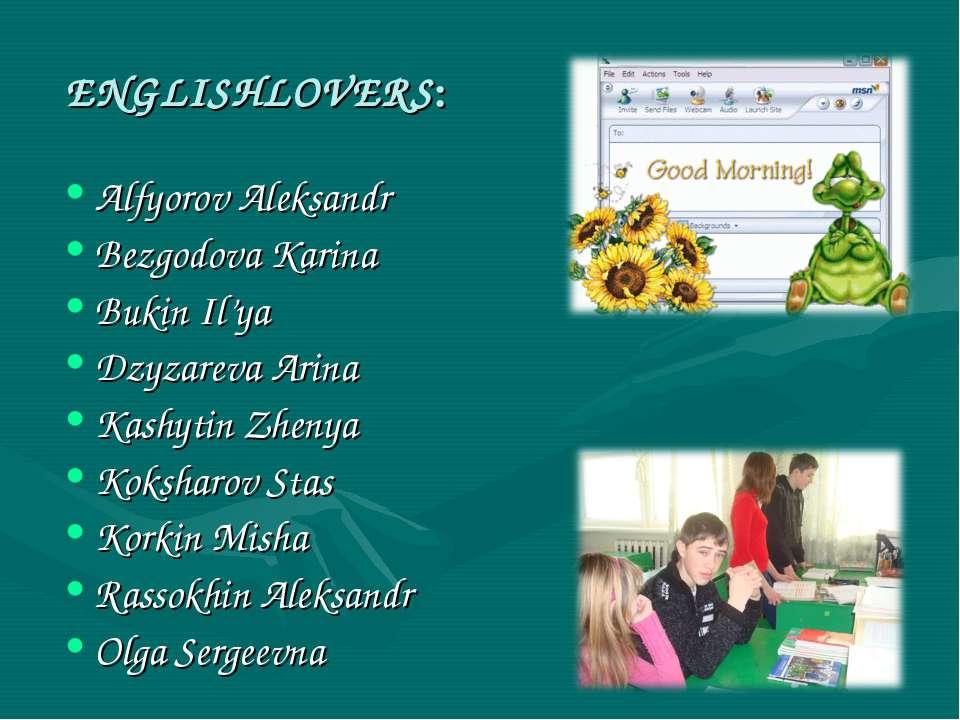 ENGLISHLOVERS: Alfyorov Aleksandr Bezgodova Karina Bukin Il'ya Dzyzareva Arin...