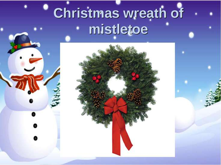 Christmas wreath of mistletoe