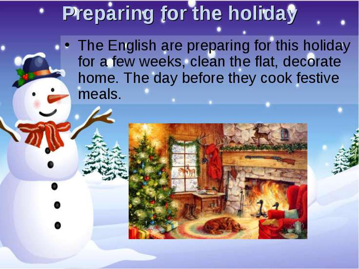Preparing for the holiday The English are preparing for this holiday for a fe...