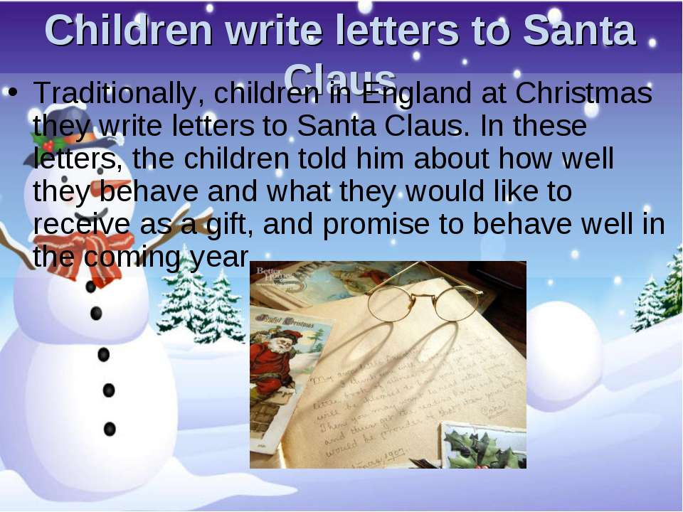 Children write letters to Santa Claus Traditionally, children in England at C...