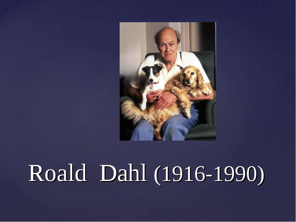Roald Dahl (1916-1990)