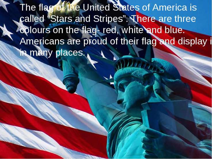"The flag of the United States of America is called ""Stars and Stripes"". There..."