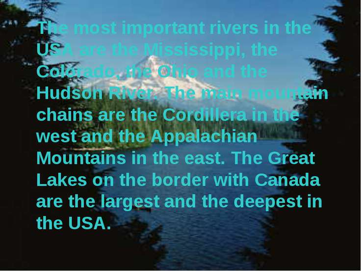 The most important rivers in the USA are the Mississippi, the Colorado, the O...