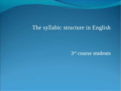 The syllabic structure in English 3rd course students