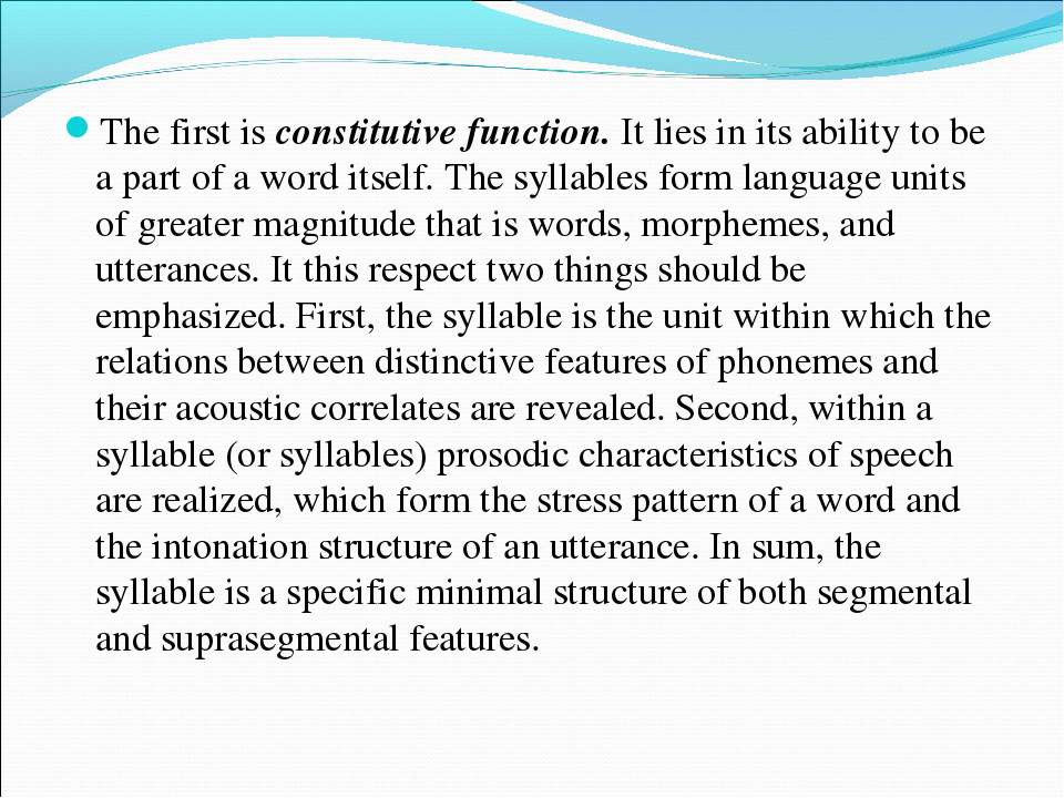 The first is constitutive function. It lies in its ability to be a part of a ...