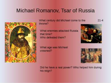 Michael Romanov, Tsar of Russia What century did Michael come to the throne? ...