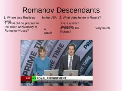 Romanov Descendants 1. Where was Rostislav born? 2. What did he prepare to th...