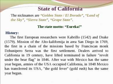 "State of California The nicknames are ""Golden State / El Dorado"", ""Land of th..."