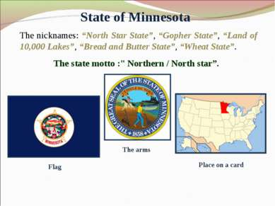 "State of Minnesota The nicknames: ""North Star State"", ""Gopher State"", ""Land o..."