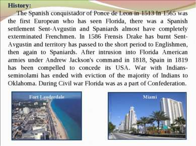 History: The Spanish conquistador of Ponce dе Leon in 1513 In 1565 was the fi...