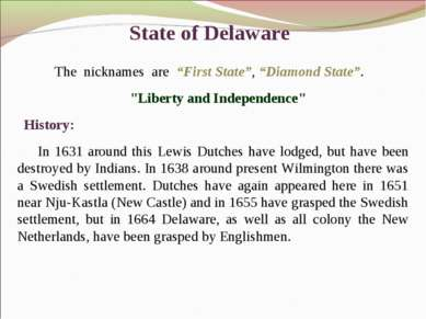 "State of Delaware The nicknames are ""First State"", ""Diamond State"". ""Liberty ..."