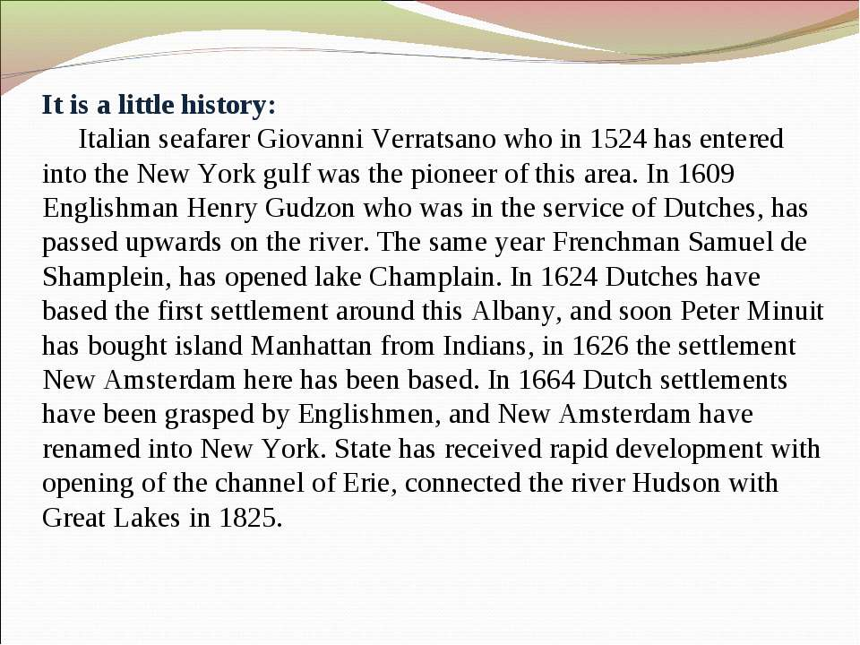 It is a little history: Italian seafarer Giovanni Verratsano who in 1524 has ...