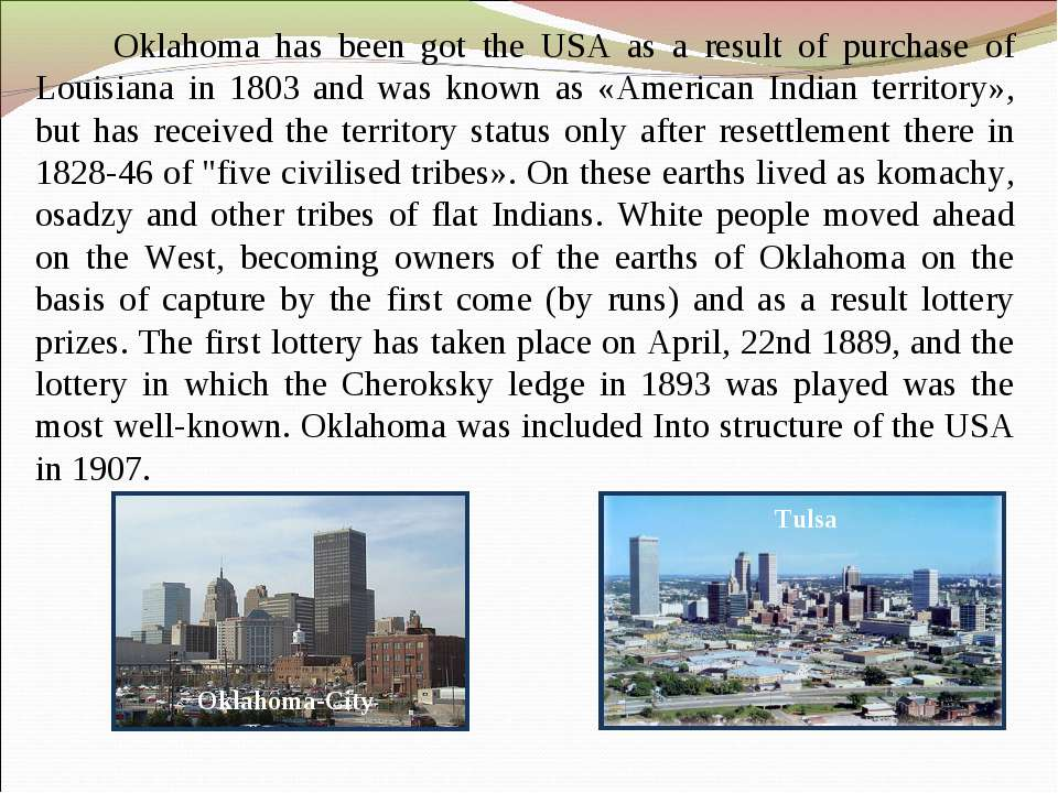 Oklahoma has been got the USA as a result of purchase of Louisiana in 1803 an...