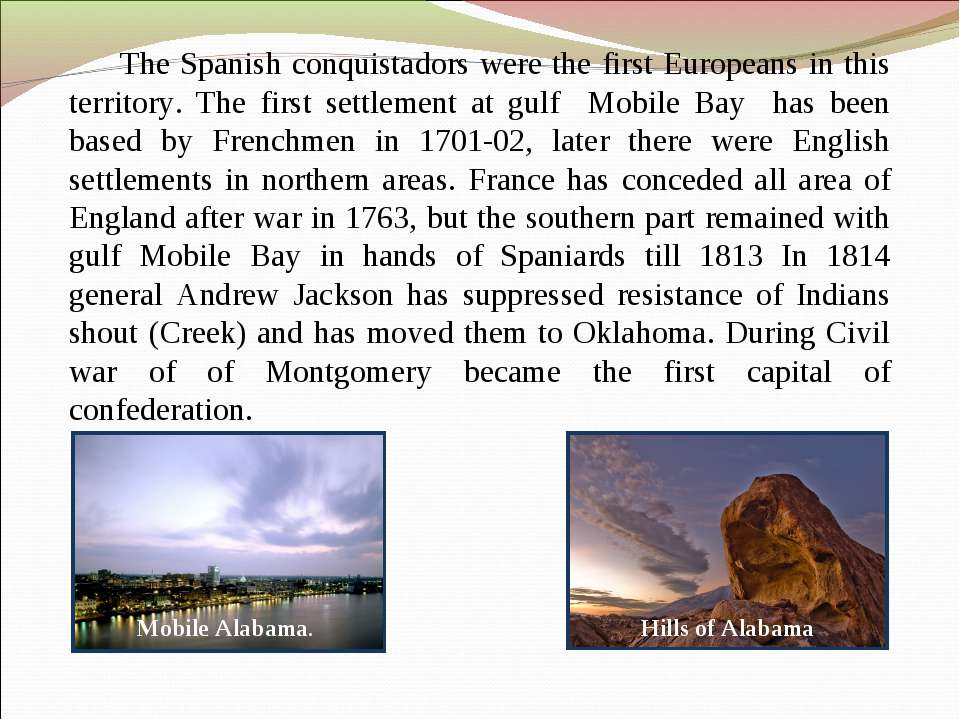 The Spanish conquistadors were the first Europeans in this territory. The fir...