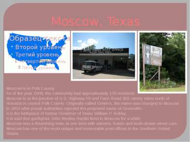 Moscow, Texas Moscow is in Polk County. As of the year 2000, the community ha...