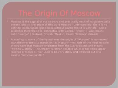 The Origin Of Moscow Moscow is the capital of our country and practically eac...