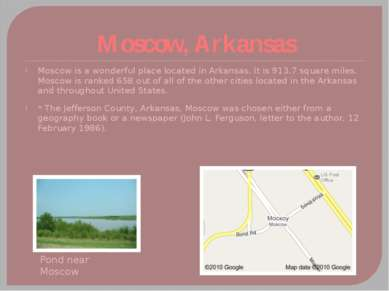 Moscow, Arkansas Moscow is a wonderful place located in Arkansas. It is 913.7...