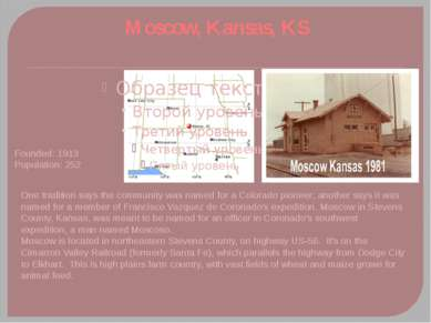 Moscow, Kansas, KS One tradition says the community was named for a Colorado ...