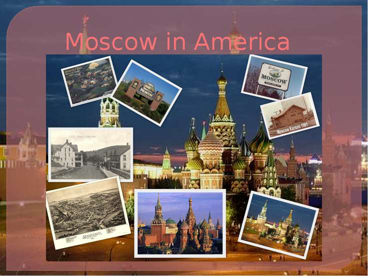 Moscow in America
