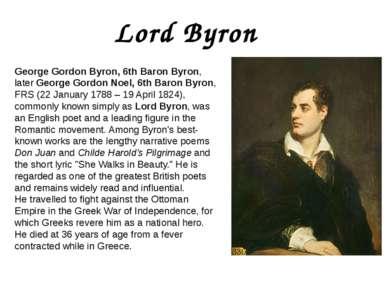 Lord Byron George Gordon Byron, 6th Baron Byron, later George Gordon Noel, 6t...