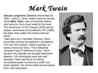 Mark Twain Samuel Langhorne Clemens (November 30, 1835 – April 21, 1910), bet...
