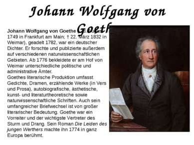 Johann Wolfgang von Goethe Johann Wolfgang von Goethe ( 28. August 1749 in Fr...