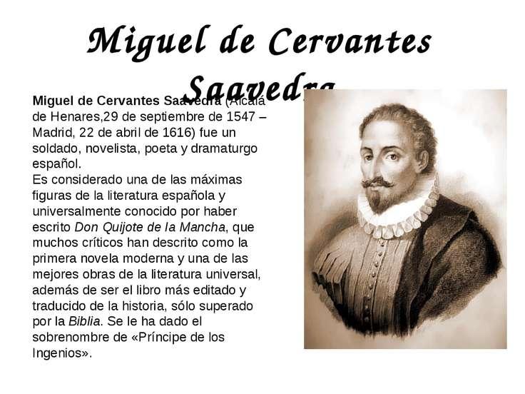Miguel de Cervantes Saavedra Miguel de Cervantes Saavedra (Alcalá de Henares,...