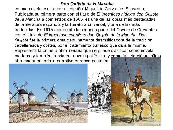Don Quijote de la Mancha es una novela escrita por el español Miguel de Cerva...