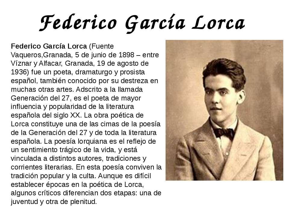 Federico García Lorca Federico García Lorca (Fuente Vaqueros,Granada, 5 de ju...