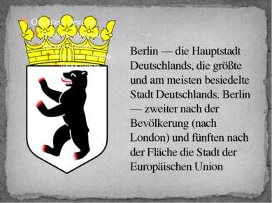 Berlin — die Hauptstadt Deutschlands, die größte und am meisten besiedelte St...