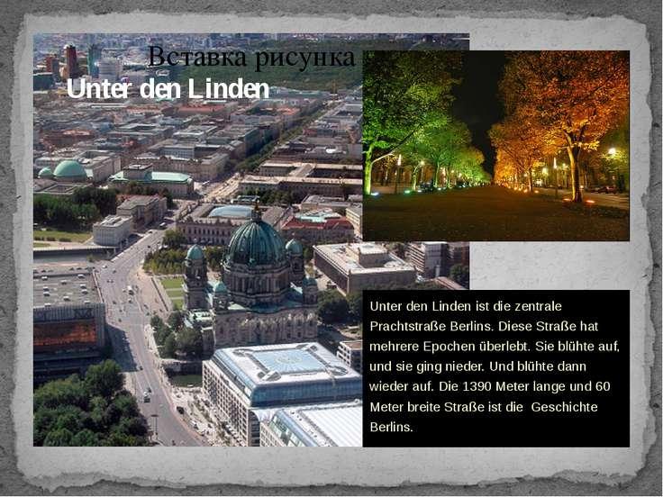 Unter den Linden Unter den Linden ist die zentrale Prachtstraße Berlins. Dies...