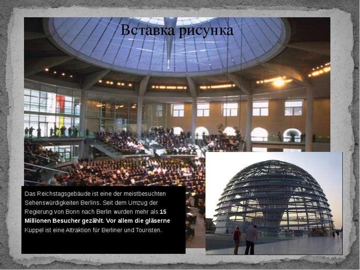 Das Reichstagsgebäude ist eine der meistbesuchten Sehenswürdigkeiten Berlins....