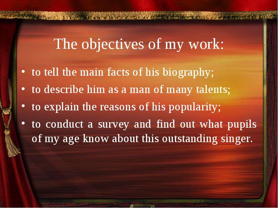 The objectives of my work: to tell the main facts of his biography; to descri...
