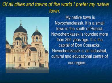 My native town is Novocherckassk. It is a small town in the south of Russia. ...