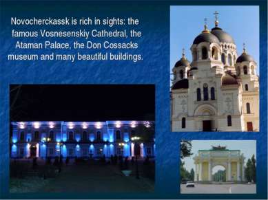 Novocherckassk is rich in sights: the famous Vosnesenskiy Cathedral, the Atam...