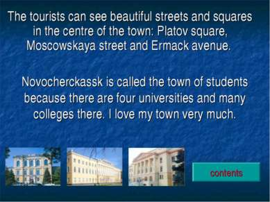 The tourists can see beautiful streets and squares in the centre of the town:...