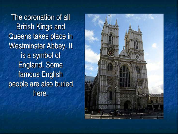 The coronation of all British Kings and Queens takes place in Westminster Abb...