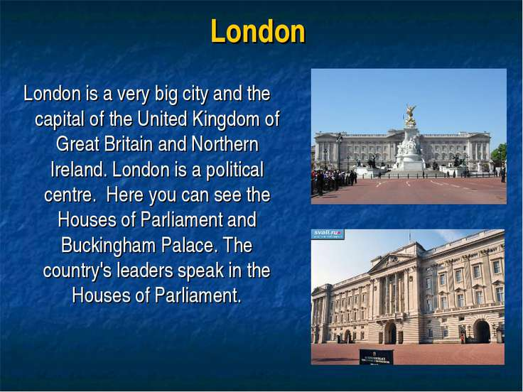 London London is a very big city and the capital of the United Kingdom of Gre...