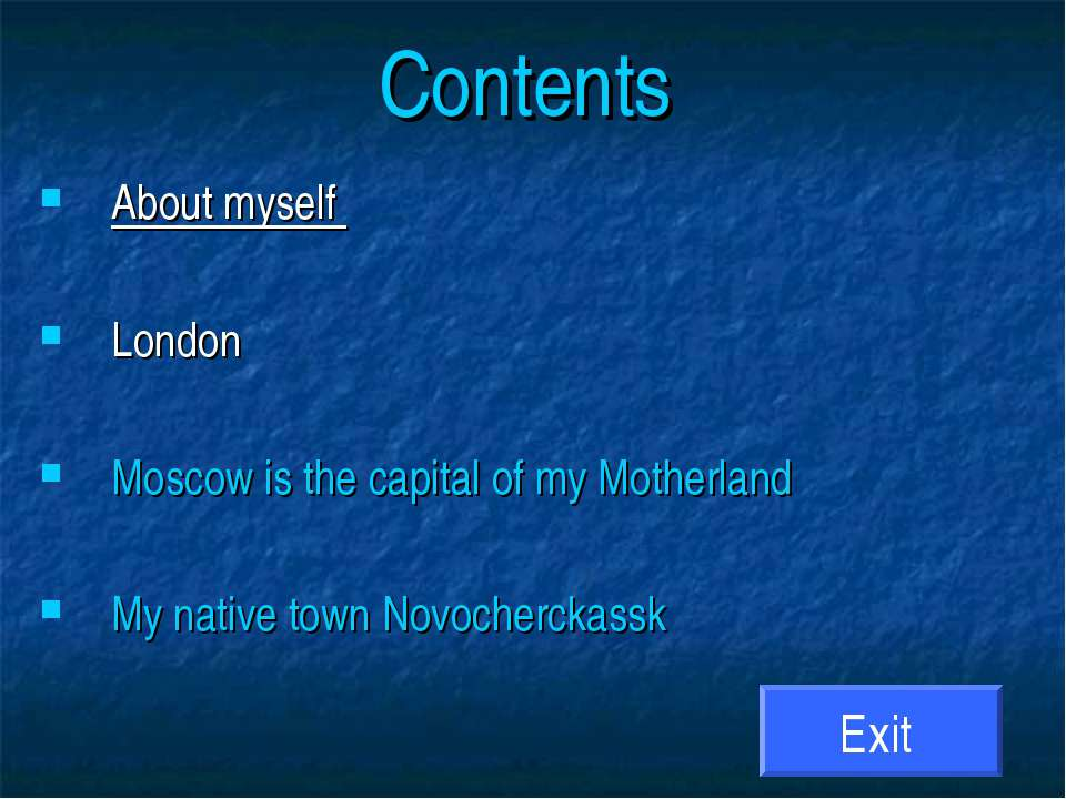 Contents About myself London Moscow is the capital of my Motherland My native...