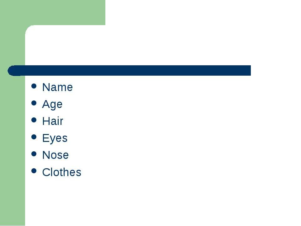 Name Age Hair Eyes Nose Clothes