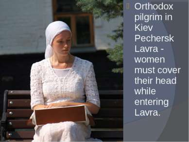 Orthodox pilgrim in Kiev Pechersk Lavra - women must cover their head while e...