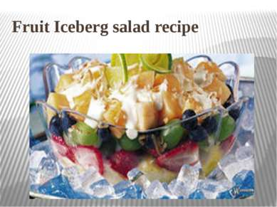 Fruit Iceberg salad recipe