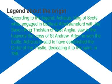 According to the legend, Achaius, King of Scots , while engaged in battle at ...