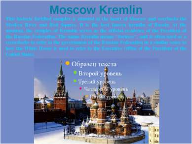 This historic fortified complex is situated at the heart of Moscow and overlo...