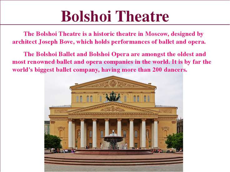 Bolshoi Theatre The Bolshoi Theatre is a historic theatre in Moscow, designed...